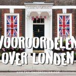 7 Vooroordelen Over Londen – Die Toch Anders Blijken Te Zijn [VIDEO]