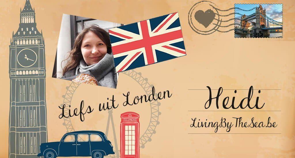 Liefs uit Londen: Heidi van Living by the Sea || The London Tester