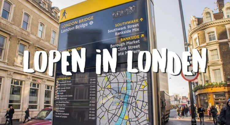 Lopen in Londen - Tips & Advies || The London Tester