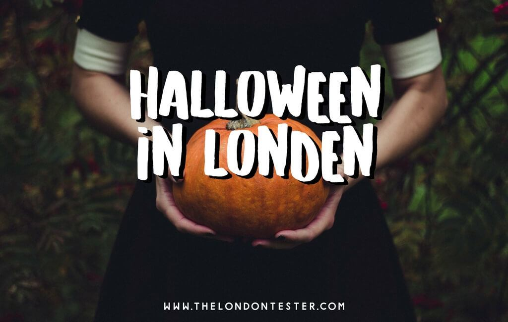 Halloween in Londen 2017: 7x Griezelige Evenementen Om Niet Te Missen! || The London Tester