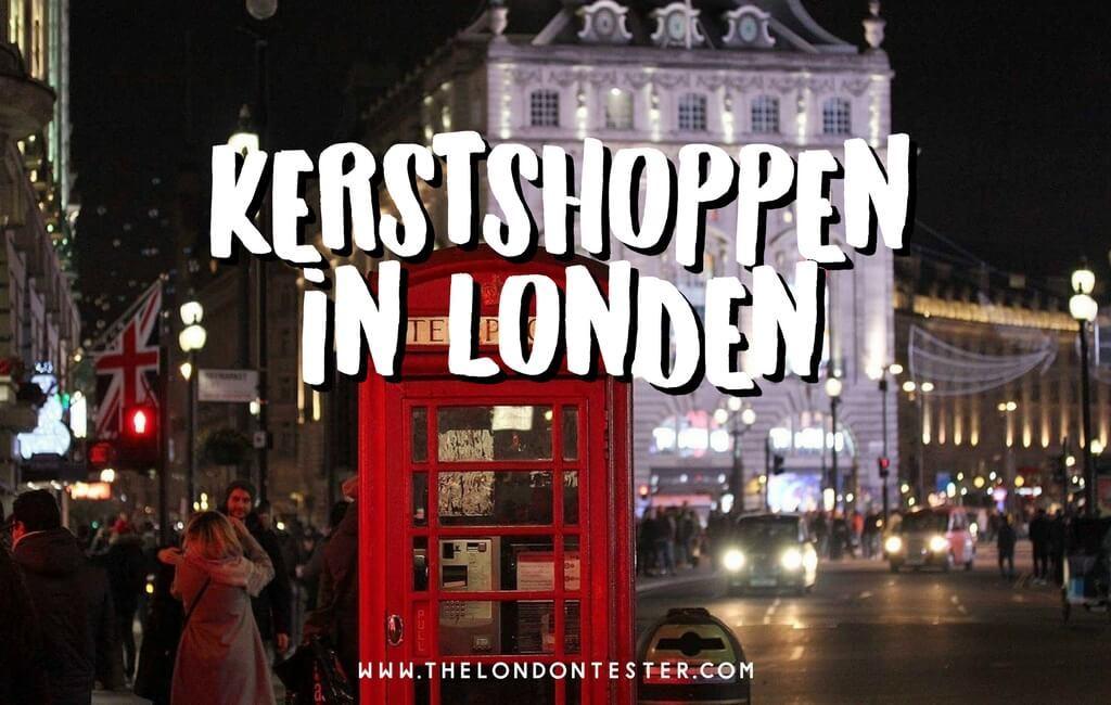 Kerstshoppen Londen: 10x Winkels Voor Het Ultieme Kerstgevoel || The London TesterKerstshoppen Londen: 10x Winkels Voor Het Ultieme Kerstgevoel || The London Tester
