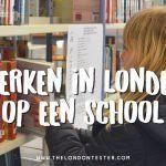 Werken in Londen op een Internationale School – Interview met Marianne van Loo