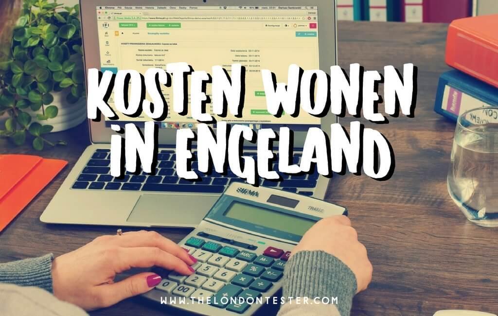Wat Kost het te Wonen in Engeland / Londen? Een Compleet Overzicht! || The London Tester