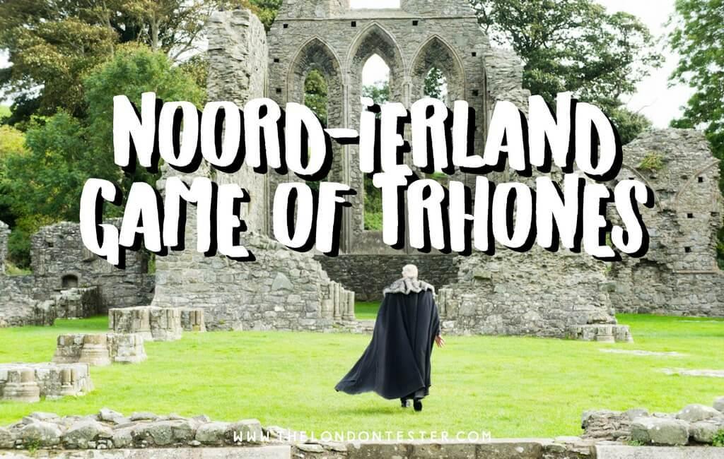 Noord-Ierland Bezienswaardigheden voor Game of Thrones Liefhebbers: 6 Unieke Ervaringen Die Je Niet Wilt Missen! || The London Tester