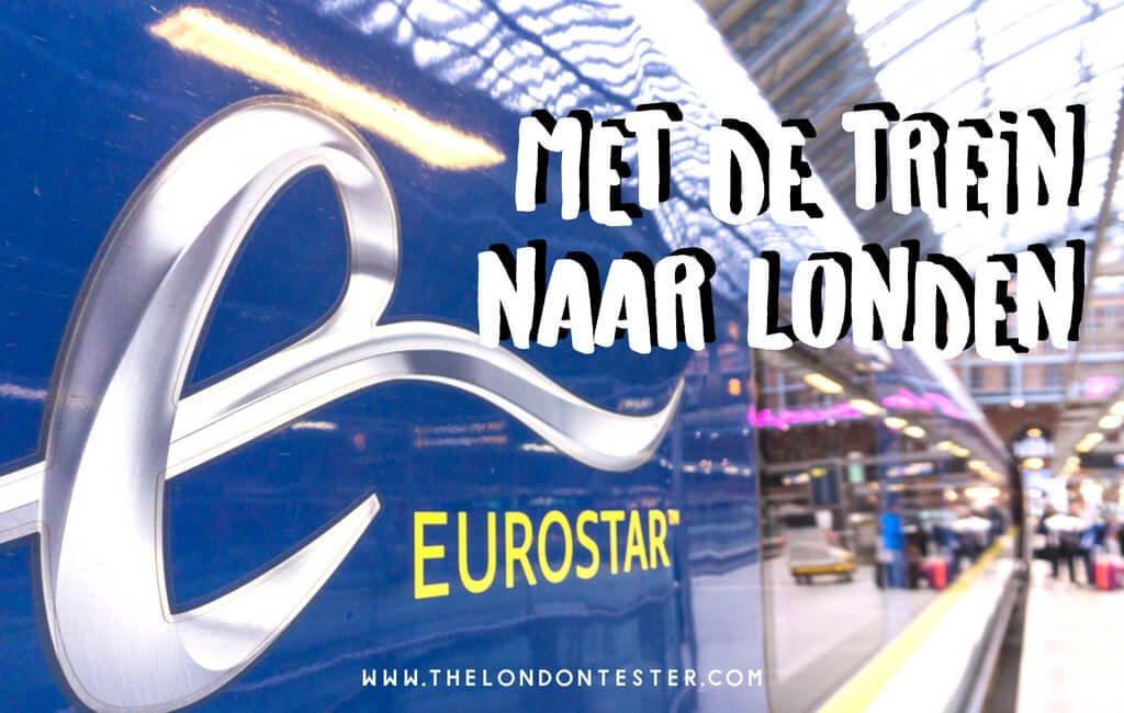 Met de Trein naar Engeland: Alles Wat Je Wilde Weten over de Eurostar! || The London Tester