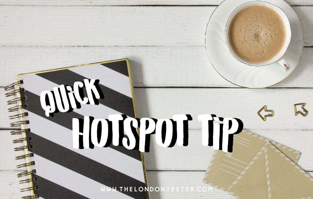 Quick Hotspot Tip - The London Tester