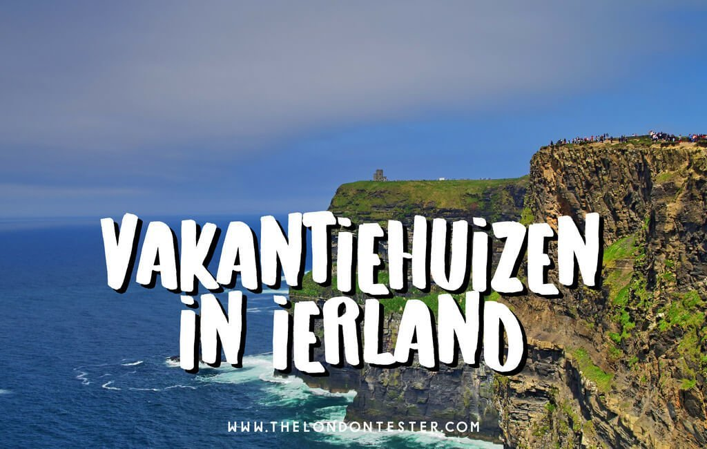 Vakantiehuizen in Ierland || The London Tester