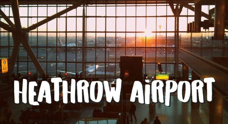 Vliegveld London Heathrow Airport (LHR) || The London Tester