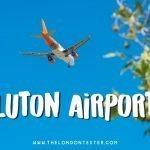 Vliegveld London Luton Airport (LTN) – Nuttige Insider Tips!