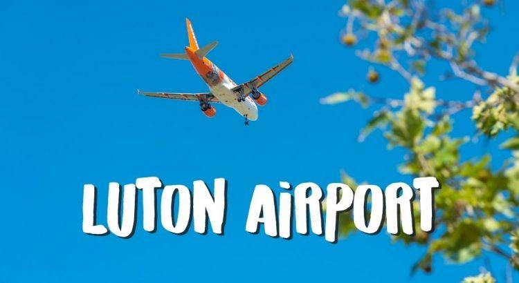 Vliegveld London Luton Airport (LTN) || The London Tester