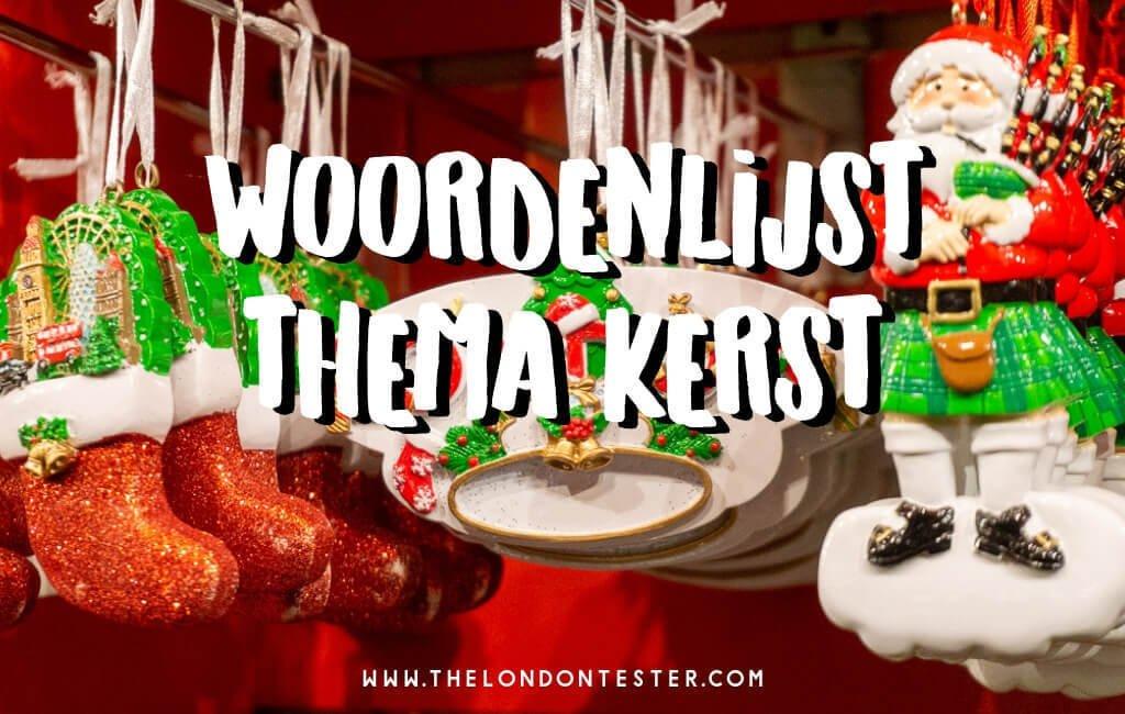 Thema Kerst: 100+ Engelse Woorden Die Je Moet Kennen! (Handige Woordenlijst) || The London Tester