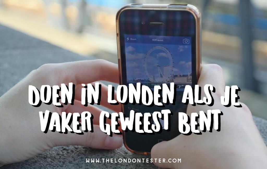 Wat te Doen in Londen als je Vaker Geweest Bent? 10 Unieke Ideeën Voor Je Londen Bucket List! || The London Tester