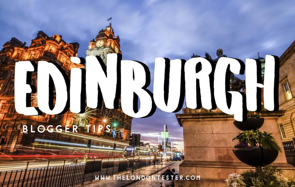 De Leukste Bezienswaardigheden in Edinburgh Schotland Volgens Reisbloggers! || The London Tester