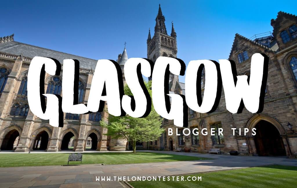 De Leukste Bezienswaardigheden in Glasgow Schotland Volgens Reisbloggers! || The London Tester