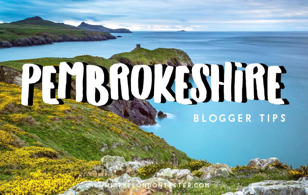 De Leukste Bezienswaardigheden in Pembrokeshire Wales Volgens Reisbloggers! || The London Tester