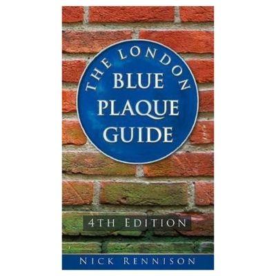 The London Blue Plaque Guide [Engels]