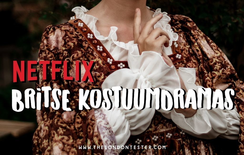 Dit Zijn de 14 Allermooiste Britse Kostuumdrama Series op Netflix
