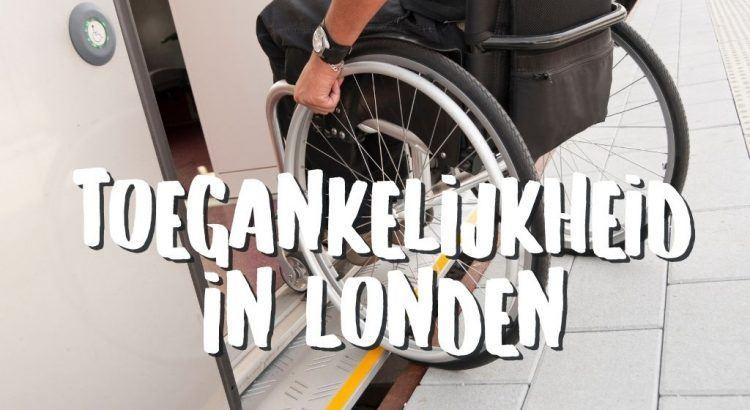 Met Scootmobiel / Rolstoel naar Londen - Tips voor Toegankelijke Stedentrip || The London Tester